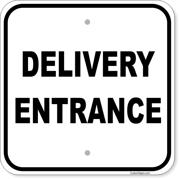 """Delivery Entrance Aluminum Sign 