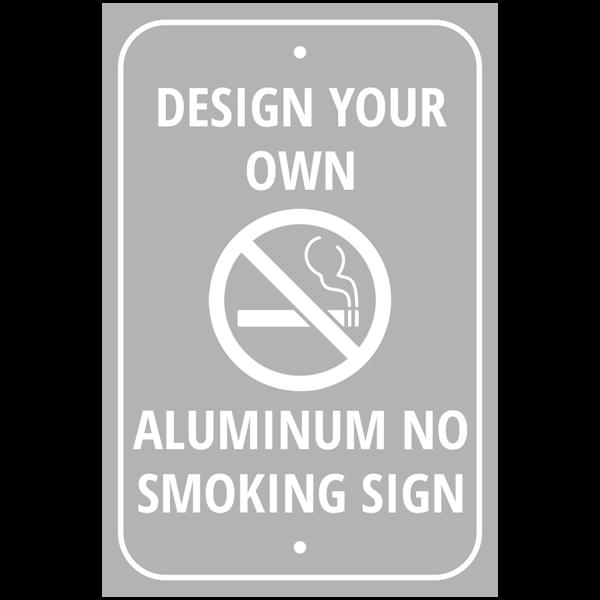 Design Your Own Custom No Smoking Aluminum Sign