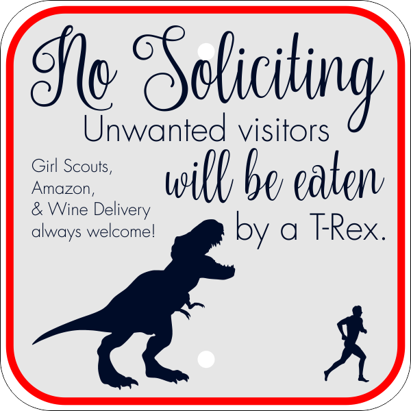 T-Rex Soliciting Sign