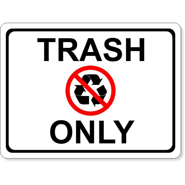 "Full Color Trash Only Sign   6"" x 8"""