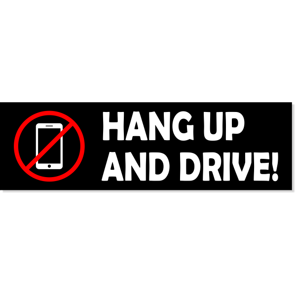 """Hang Up And Drive Bumper Sticker   3"""" x 10"""""""