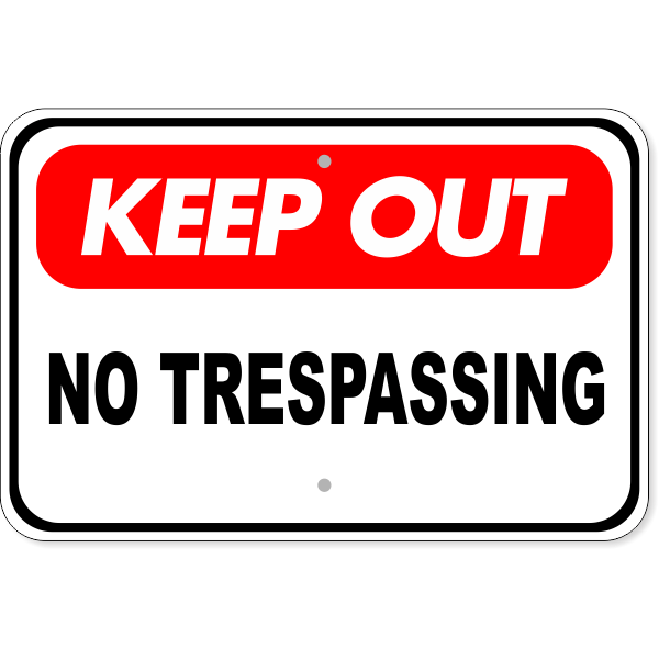 "Keep Out No Trespassing Aluminum Sign | 12"" x 18"""
