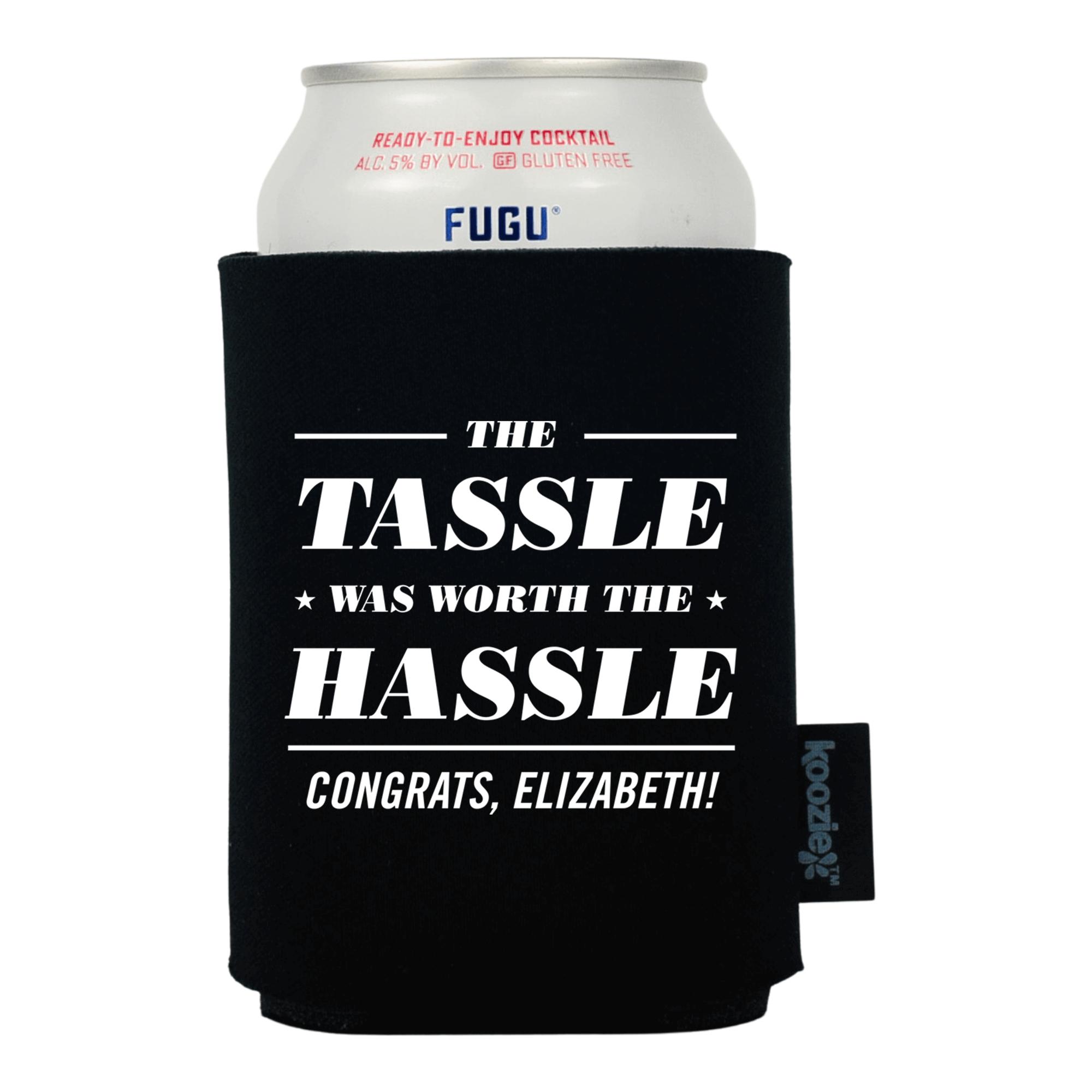 Koozie® Tassle Was Worth the Hassle Graduation Drink Cooler