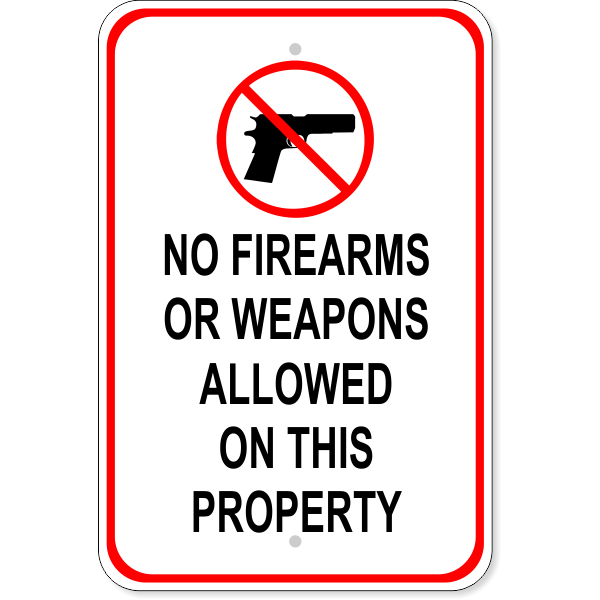 """No Firearms or Weapons on Property Aluminum Sign   18"""" x 12"""""""