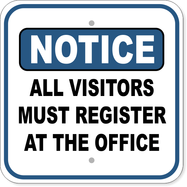 """Notice All Visitors Must Register At the Office Aluminum Sign 