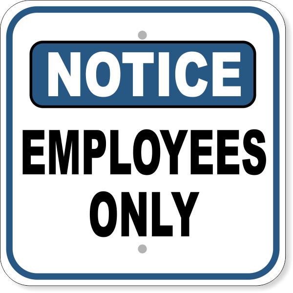 """Notice Employees Only Aluminum Sign 