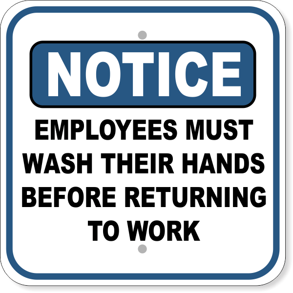 """Notice Employees Must Wash Hands Before Returning to Work Aluminum Sign 