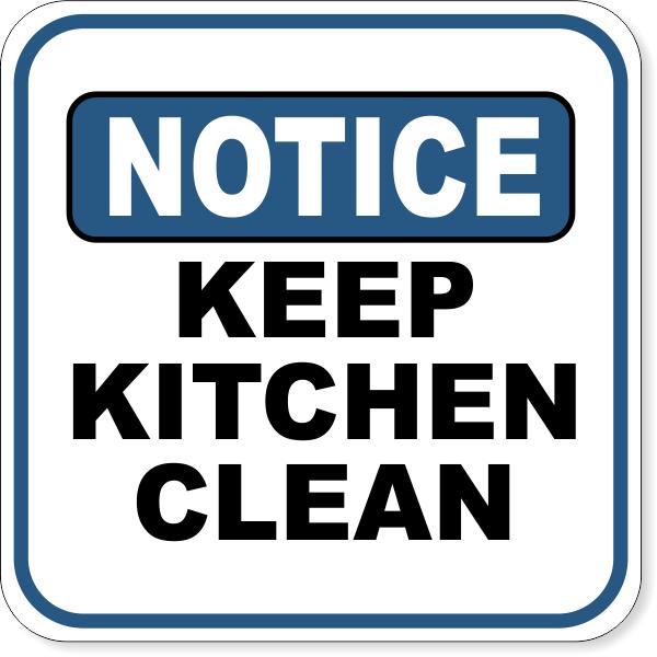 "Notice Keep Kitchen Clean Aluminum Sign   12"" x 12"""