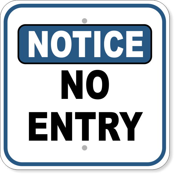 "Notice No Entry Aluminum Sign | 12"" x 12"""