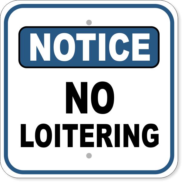 """Notice No Loitering Aluminum Sign   12"""" x 12"""""""