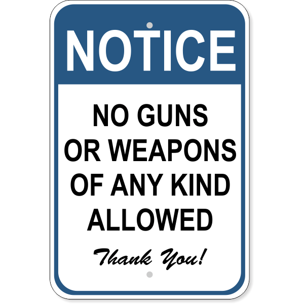 """Notice No Weapons Sign   18"""" x 12"""""""