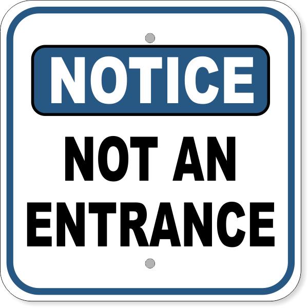 "Notice Not An Entrance Aluminum Sign | 12"" x 12"""