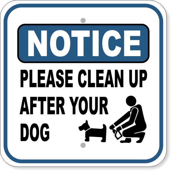 "Notice Please Clean Up After Dog Aluminum Sign | 12"" x 12"""