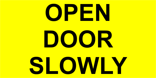 Open Door Slowly Engraved Sign