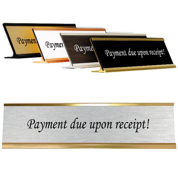 Payment due upon receipt! Desk Plate