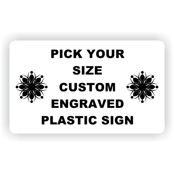 Pick Your Size Custom Engraved Plastic Sign