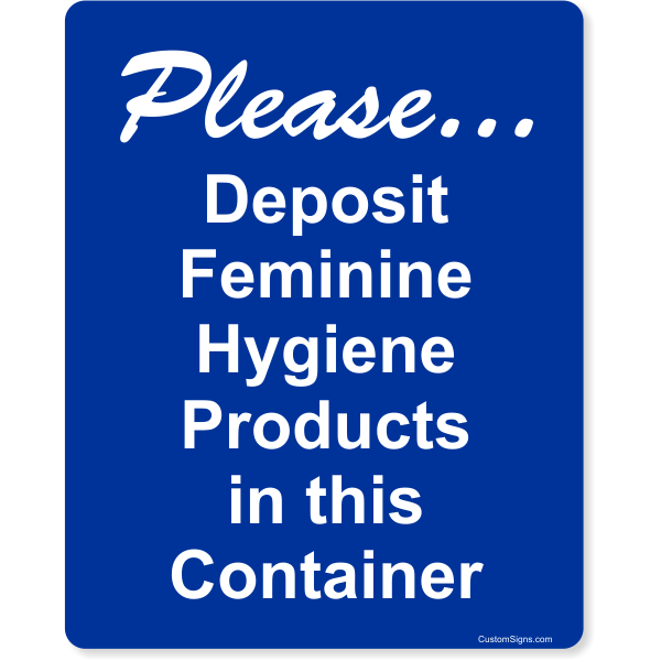 "Please Deposit Feminine Hygiene Products Full Color Sign | 10"" x 8"""