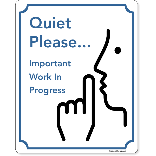 """Quiet Please Work In Progress Full Color Sign   10"""" x 8"""""""