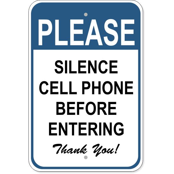 """Silence Cell Phone Aluminum Sign   18"""" x 12"""""""