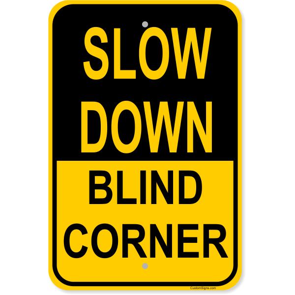 "Slow Down Blind Corner Aluminum Sign | 18"" x 12"""