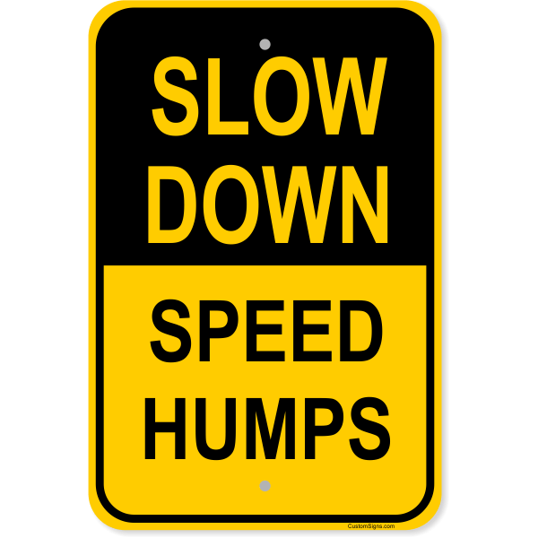 """Slow Down Speed Humps Aluminum Sign 