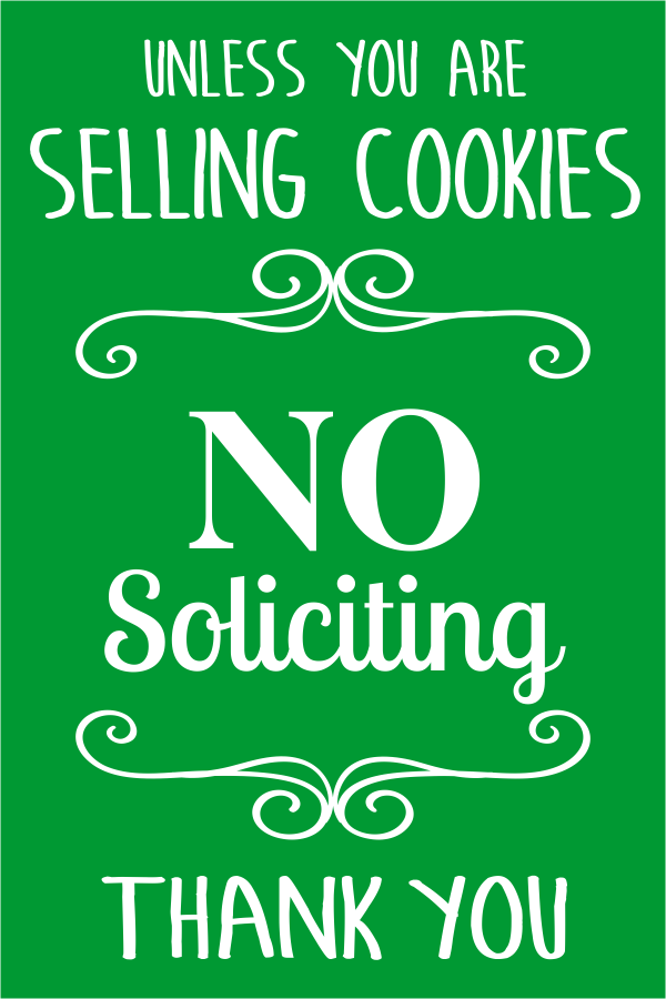 Unless You are Selling Cookies No Soliciting Sign