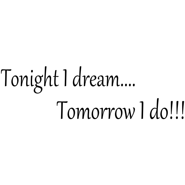 Tonight I dream Tomorrow I Do Rubber Stamp