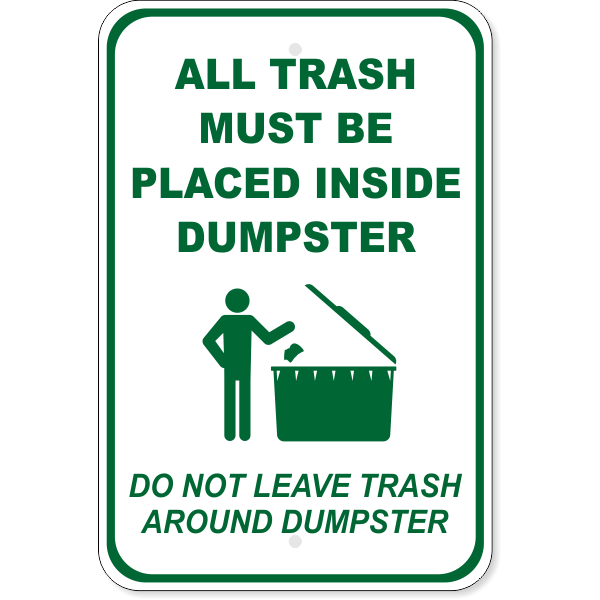 """Trash in Dumpster Only Aluminum Sign 