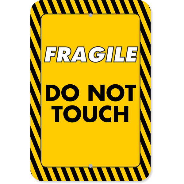 "Vertical Fragile Do Not Touch Aluminum Sign | 18"" x 12"""
