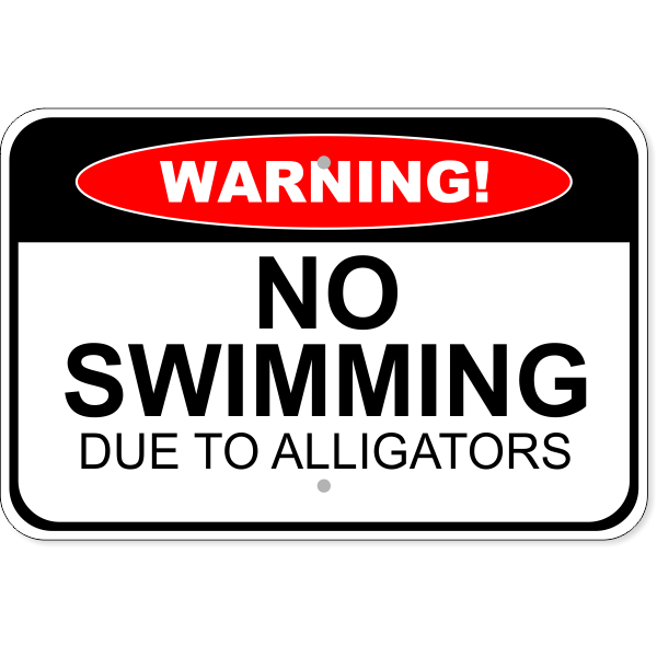 "Warning No Swimming Due to Alligators Aluminum Sign   12"" x 18"""