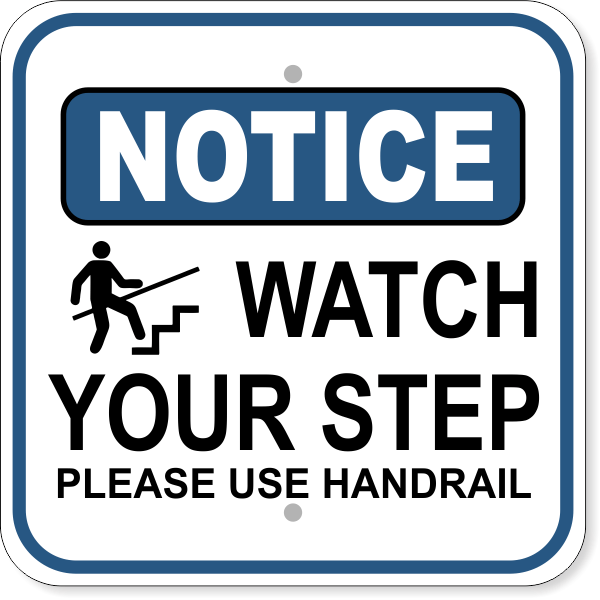 "Watch Your Step Handrail Notice Aluminium Sign | 12"" x 12"""