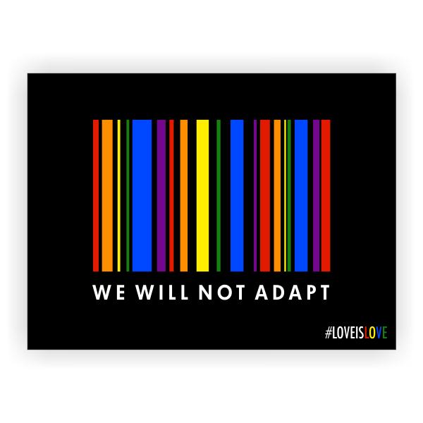 We Will Not Adapt Pride Yard Sign