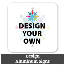 Design Your Own Aluminum Sign