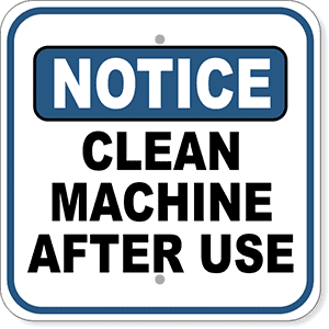Notice Clean Machine After Use Sign