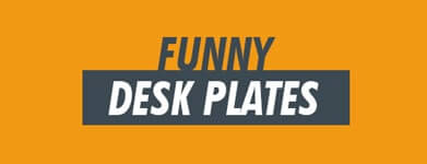 Funny Desk Plates