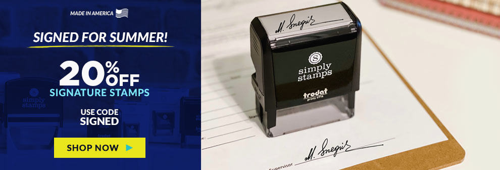 20% Off Signature Stamps! Code: SIGNED