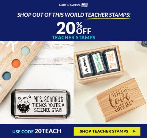 20% Off Teacher Stamps ! Code: 20TEACH